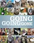 Going, Going Gone: 100 Animals and Pl...