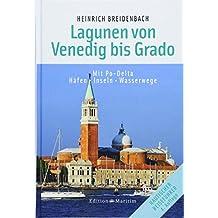 Die Lagunen von Venedig bis Grado: Mit Po-Delta. Häfen • Inseln • Wasserwege