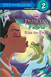 Kiss the Frog (Disney Princess and the Frog) (Step Into Reading - Level 2 - Quality)
