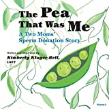 The Pea That Was Me (Volume 5): A Two Moms/Sperm Donation Story