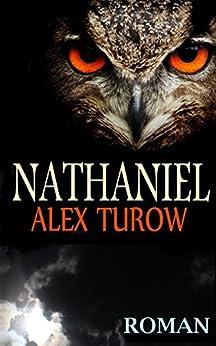 Nathaniel: Thriller (German Edition) by [Turow, Alex]