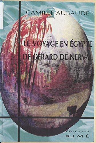 Le Voyage en Égypte de Gérard de Nerval