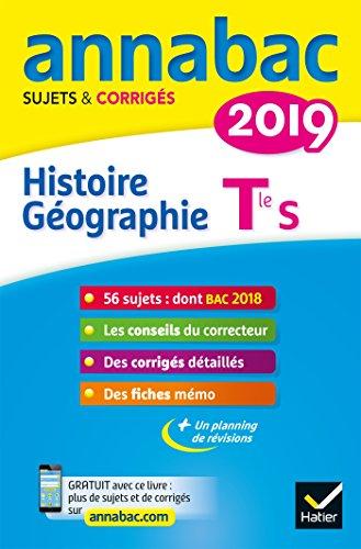 Annales Annabac 2019 Histoire-Géographie Tle S: sujets et corrigés du bac Terminale S par Jean-Philippe Renaud