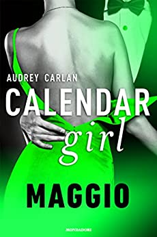 Calendar Girl. Maggio (Calendar Girl - versione italiana - Vol. 5) di [Carlan, Audrey]