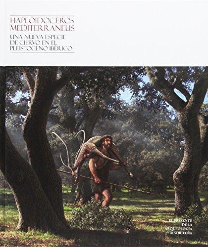 Descargar Libro Haploidoceros Mediterraneus: Una nueva especie de ciervo de VV.AA.