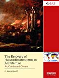 The Recovery of Natural Environments in Architecture: Air, Comfort and Climate (Building Research and Information)