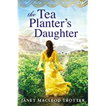 The Tea Planter's Daughter (The India Tea Series Book 1) (English Edition)