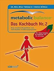 Metabolic Balance Das Kochbuch Nr. 2: Neue kreative Rezeptideen zum individuellen Ernährungsprogramm