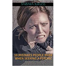 10 Mistakes People Make When Seeking a Psychic