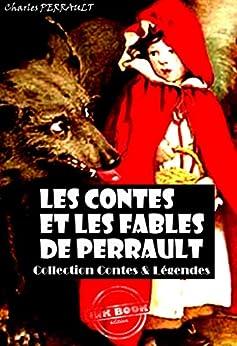 Les contes et les fables de Perrault: édition intégrale & illustrée par [Perrault, Charles]