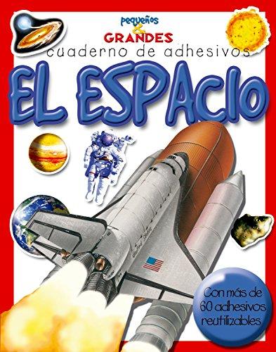 El espacio (Pequeños & Grandes cuadernos de adhesivos)