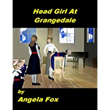 Head Girl At Grangedale (English Edition)