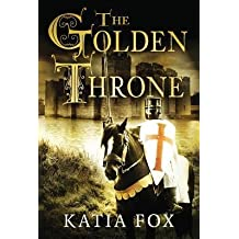 [{ The Golden Throne By Fox, Katia ( Author ) Oct - 14- 2014 ( Paperback ) } ]
