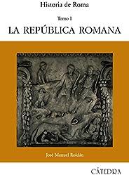 Historia de Roma, I: La República Romana: 1 (Historia. Serie mayor)