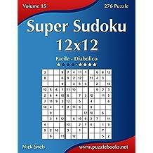 Super Sudoku 12x12 - Da Facile a Diabolico - Volume 15 - 276 Puzzle