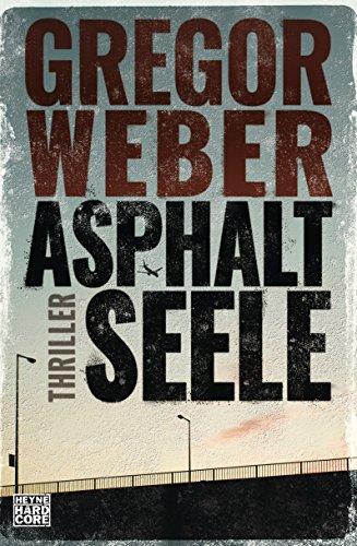 Buchseite und Rezensionen zu 'Asphaltseele: Thriller' von Gregor Weber