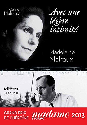 Avec une légère intimité : Le concert d'une vie au coeur du siècle par Céline Malraux, Madeleine Malraux