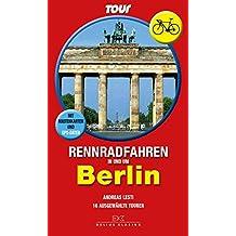 Rennradfahren in und um Berlin: 16 ausgewählte Touren - Mit Routenkarten und GPS-Daten