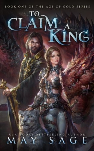 To Claim a King: Volume 1 (Age of Gold)