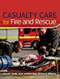 Casualty Care for Fire & Rescue