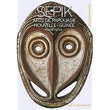 Sepik: Arts de Papouasie Nouvelle-Guinée