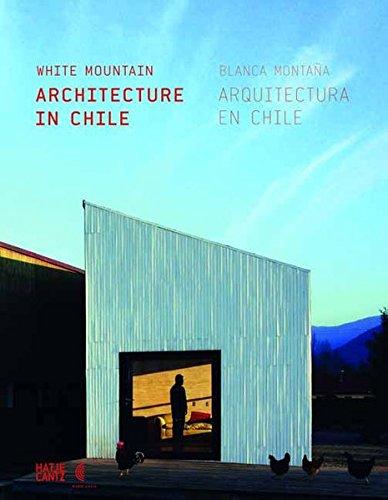 White Mountain : Architecture in Chile