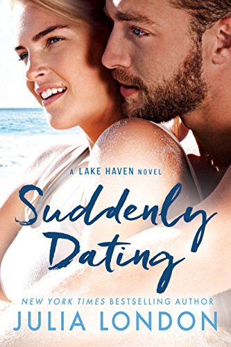 Suddenly Dating (A Lake Haven Novel Book 2) by [London, Julia]