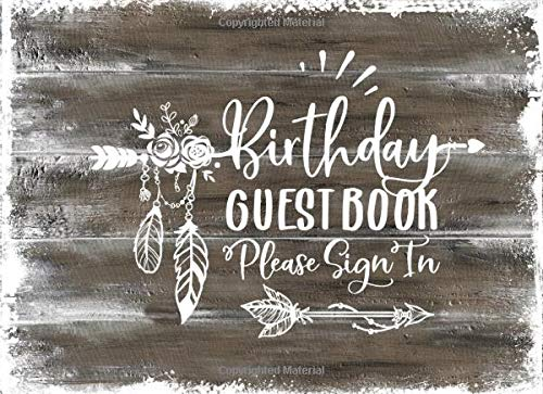 Birthday Guest Book: Rustic Tribal Wood Guestbook For Girls Women - Blank Unlined Boho Dekor Pages To Write, Sign In - Anniversary Party Memory Celebration Keepsake Journal Dekor-utensil