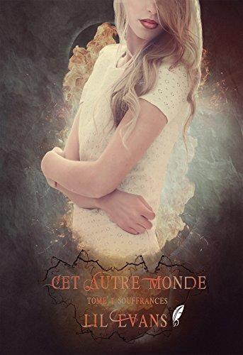 Souffrances: Saga fantasy (Cet autre monde t. 1) par Lil Evans