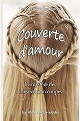 Couverte d'amour: Le mystère des cheveux non coupés Broché