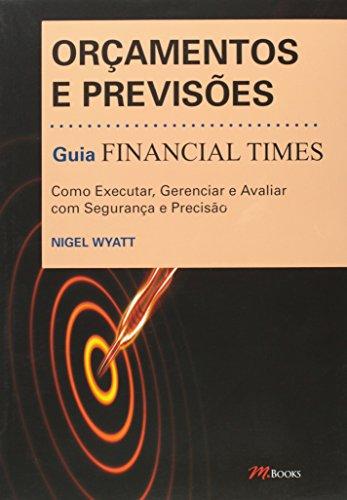 Orçamentos e Previsões. Guia Financial Times (Em Portuguese do Brasil)