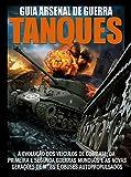 Guia Arsenal de Guerra 02 – Tanques (Portuguese Edition)