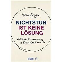 Nichtstun ist keine Lösung: Politische Verantwortung in Zeiten des Umbruchs (German Edition)
