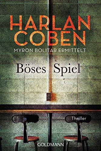 Böses Spiel - Myron Bolitar ermittelt: Myron-Bolitar-Reihe 6 - Thriller