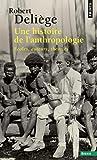 Une histoire de l'anthropologie : Ecoles, auteurs, théories