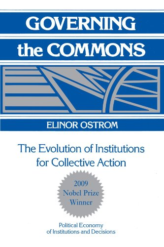 Governing the Commons Paperback: The Evolution of Institutions for Collective Action (Political Economy of Institutions and Decisions)
