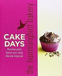 Cake days the hummingbird bakery: Recetas para hacer que cada día sea especial