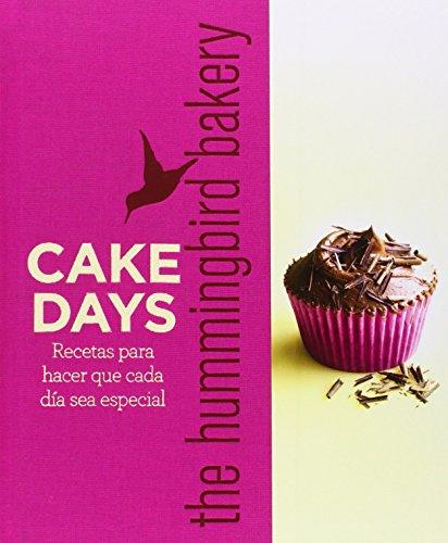 Cake Days. Recetas Para Hacer Que Cada Día Sea Especial