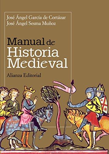 Manual de Historia Medieval (El Libro Universitario - Manuales) por José Ángel García de Cortázar
