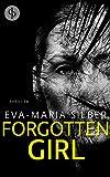 Buchinformationen und Rezensionen zu Forgotten Girl (Thriller) von Eva-Maria Silber