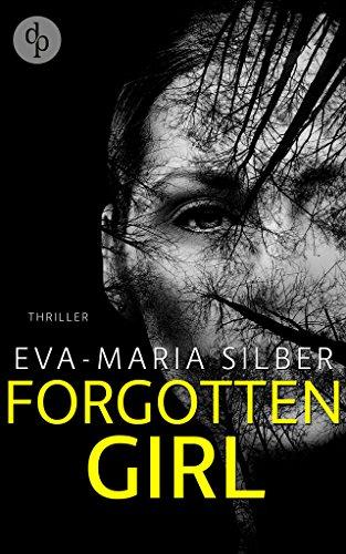 Buchseite und Rezensionen zu 'Forgotten Girl (Thriller)' von Eva-Maria Silber
