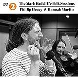 The Mark Radcliffe Folk Sessions: Phillip Henry & Hannah Martin