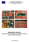 Damage Atlas: Classification and Analyses of Damage Patterns Found in Brick Masonry (Environment / Protection and Conservation of the European Heritage, Research Report)