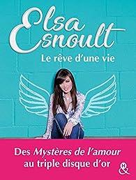 Le rêve d'une vie: Découvrez le parcours de la chanteuse au triple disque d'or et actrice des Mystères de L'Amour par Elsa Esnoult