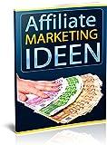 Affiliate-Marketing Ideen - Mit Partner-Marketing im Internet Geld verdienen