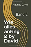 Wie alles anfing 2 by David