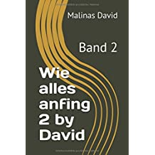 Wie alles anfing 2 by David: Band 2