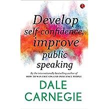 DEVELOP SELF - CONFIDENCE IMPROVE PUBLIC SPEAKING [Paperback] [Jan 01, 2017] DALE CARNEGIE