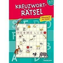 Kreuzworträtsel: Rätselspaß für Kinder ab 10 Jahren (Rätsel, Spaß, Spiele)