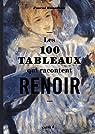 Les 100 tableaux qui racontent Renoir par Bonafoux
